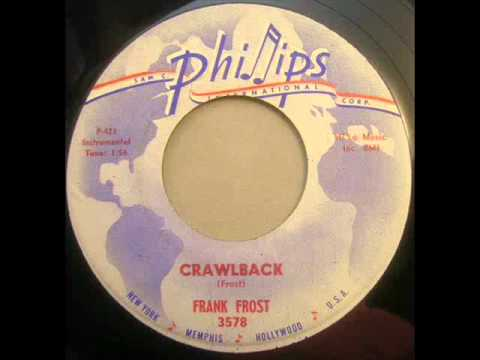 Frank Frost - Crawlback - Phillips Int. 3578 Sun blues