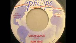 Frank Frost - Crawlback - Phillips Int. 3578 Sun blues
