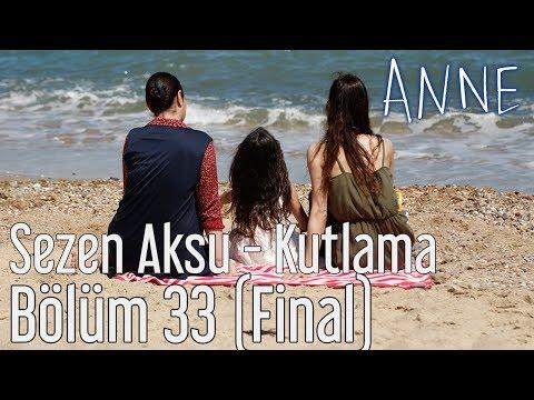 Anne 33. Bölüm (Final) - Sezen Aksu - Kutlama