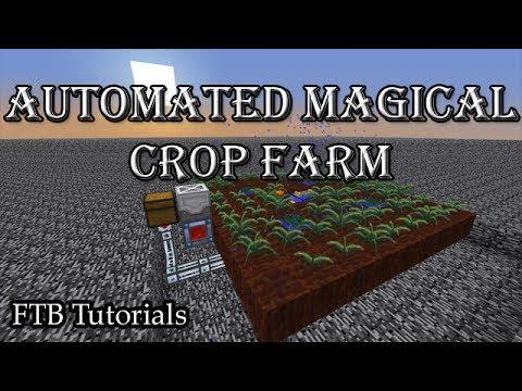 Automated Magical Crop Farm - FTB Tutorials