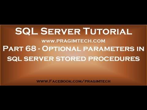 Optional Parameters In Sql Server Stored Procedures  Part 68