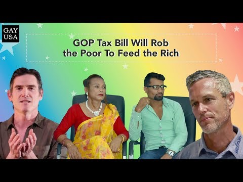 Gay USA: GOP Tax Bill Will Rob the Poor To Feed the Rich