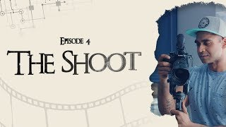 EP 4 - The Shoot (How to make a film)