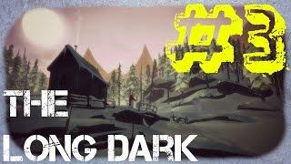 The Long Dark Gameplay   A WALK IN THE DARK!!   PART 3