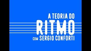 Sérgio Conforti - A Teoria do Ritmo - aula 7: compasso ternário