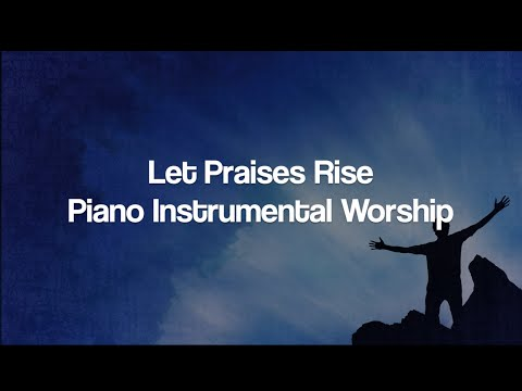 Oru Worship - Let Praises Rise - Piano Instrumental Worship