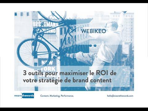 3 outils pour maximiser le ROI de votre stratégie de brand content