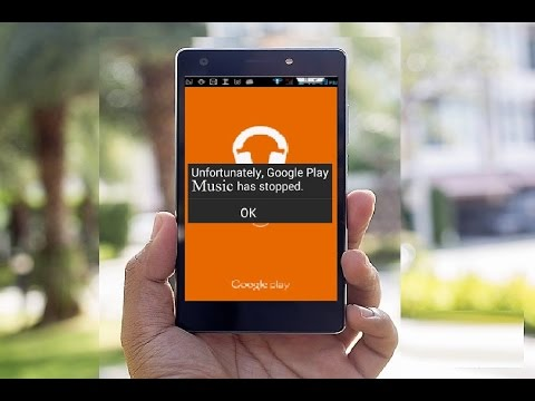 How to Fix Unfortunately Google Play Music Has Stopped Error in Android