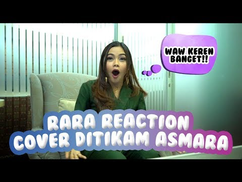 Rara - Video Reaction Cover Lagu Ditikam Asmara