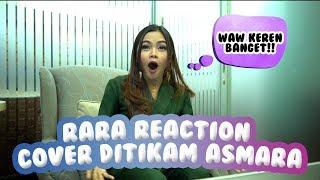 Download Mp3 Rara - Video Reaction Cover Lagu Ditikam Asmara Gudang lagu