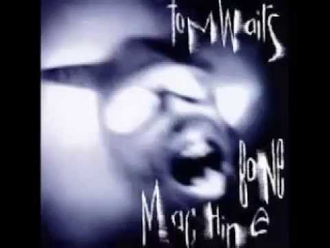 Tom Waits - Bone Machine (Full Album)