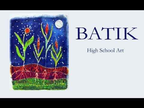 Batik  - High School Art Lesson