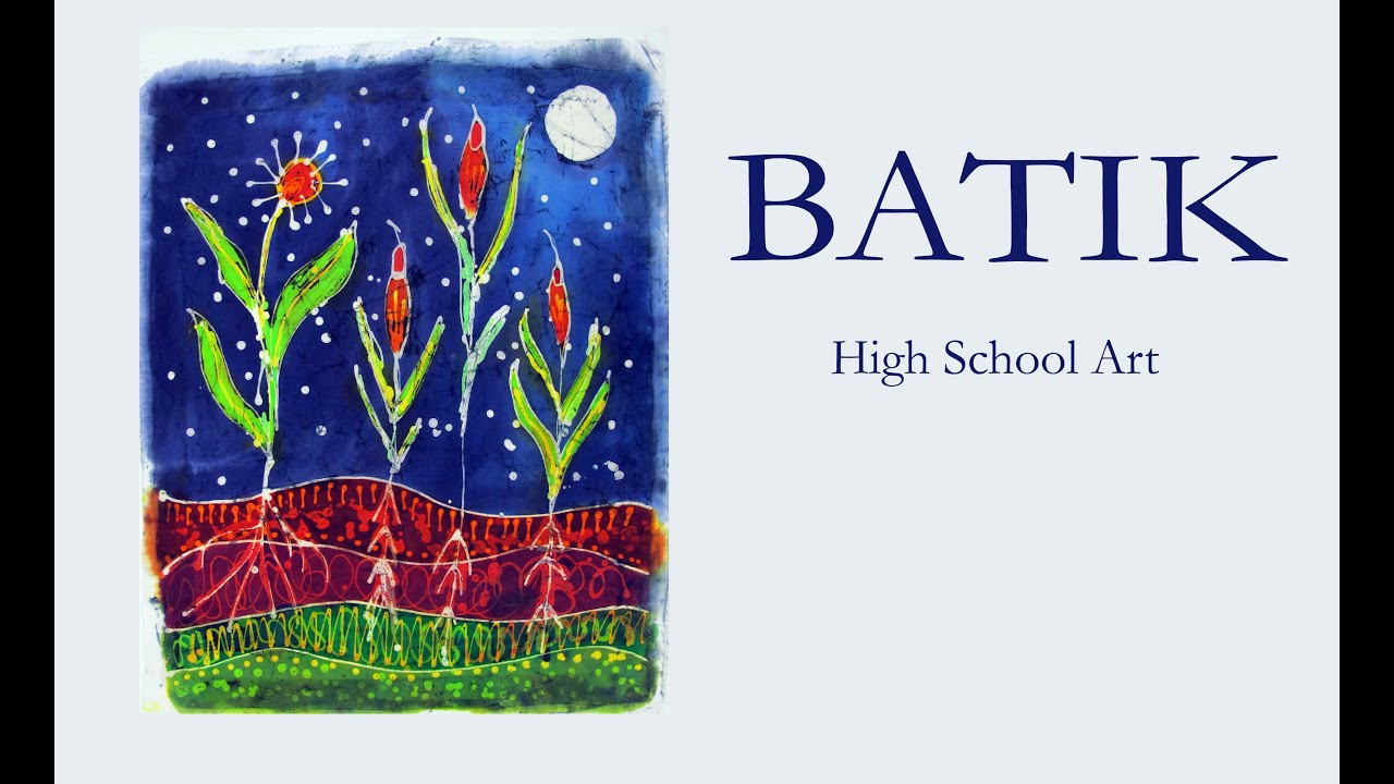 Batik - High School Art Lesson - YouTube
