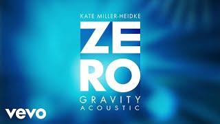 """""""zero gravity"""" – kate miller-heidke listen here: https://katemillerheidke.lnk.to/zerogravityid gravity (acoustic)"""" https://katemillerheidk..."""