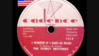 THE EVERLY BROTHERS  I Wonder If I Care As Much
