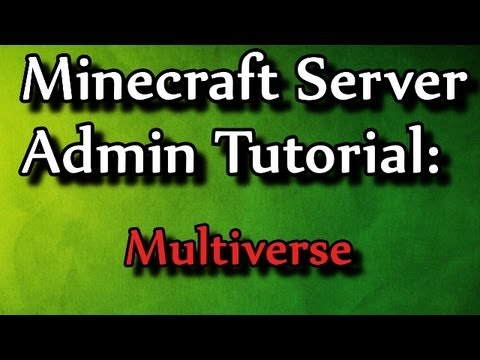 Minecraft Admin How-to: Multiverse
