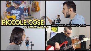 Piccole cose - J-Ax e Fedez & Alessandra Amoroso - Cover by Domani Smetto Band