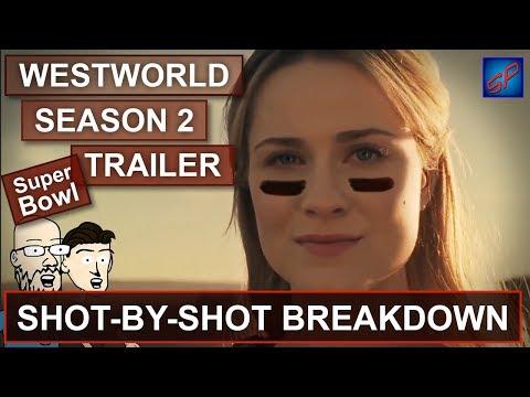 Westworld Season 2 Super Bowl Trailer - Shot-by-shot Breakdown
