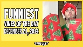 Daily Vines Compilation December 2014 - Funniest Vines of December 21, 2014
