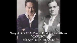 "Naoyuki OKADA  Tenor  First Recital Album ""CARUSO""  Promotion"