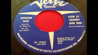 HOWARD TATE..LOOK AT GRANNY RUN RUN