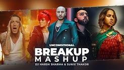 Unconditional Breakup Mashup   ft.B Praak, Rihanna, Prophec, Eminem   DJ HARSH SHARMA x SUNIX THAKOR