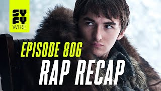 Game Of Thrones Season 8 Episode 6 Rap Up | SYFY WIRE