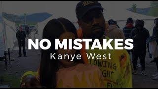 Kanye West - No Mistakes ( Lyrics)