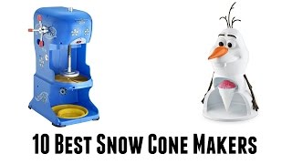 Best Snow Cone Makers 2017