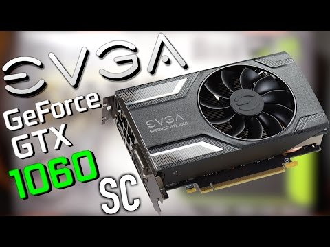 How Fast is the EVGA SC GTX 1060?