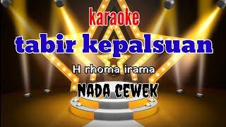 Download lagu TABIR KEPALSUAN KARAOKE NADA CEWEK (rhoma irama)