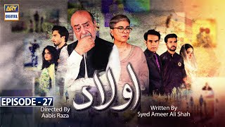 Aulaad Episode 27 - 10th May 2021 [Subtitle Eng] - ARY Digital Drama