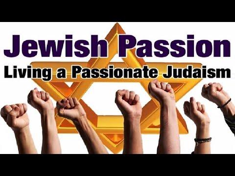 JEWISH PASSION: LIVING A PASSIONATE JUDAISM - Rabbi Michael Skobac - (Shabbat, Torah, Israel, kosher