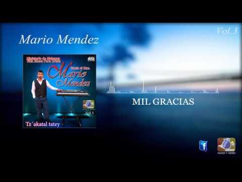 MARIO MENDEZ VOL3  MIL GRACIAS  MÚSICA