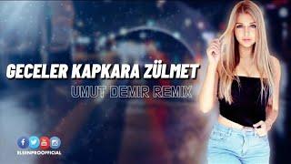 Geceler Kapkara Zulmet  Umut Demir Remix  Resimi
