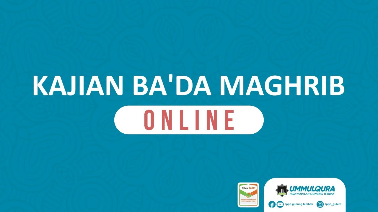 KAJIAN BA'DA MAGHRIB ONLINE | Ustadz Baharun Musaddad