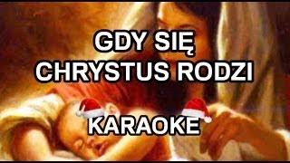 Kolędy - Gdy się Chrystus rodzi [NIŻSZA TONACJA] - Karaoke!