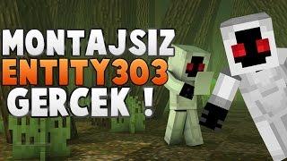 Minecraft Entity 303 | MONTAJSIZ GÖRÜNTÜLER [GERÇEKKK]