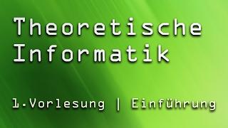 1. Vorlesung Theoretische Informatik (TI) | Einführung