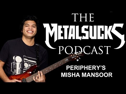 PERIPHERY's Misha Mansoor on The MetalSucks Podcast #10
