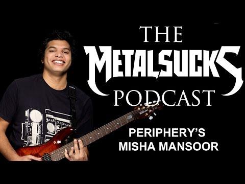 PERIPHERY's Misha Mansoor on The MetalSucks Podcast #10