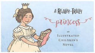 A Really-Truly Princess: Illustrated Children's Novel Trailer