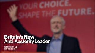 Anti-Austerity Corbyn Set to Shake up U.K. Politics