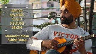 Mere Samne Wali Khidki Mein | Kishore Kumar | Padosan | Cover 2019 | Maninder Maan | Ashish Maan