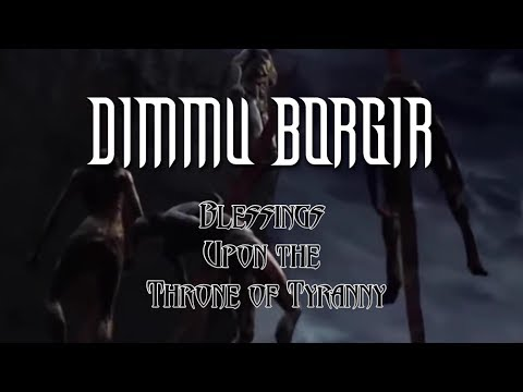 Dimmu Borgir - Blessings Upon the Throne of Tyranny (lyrics video 2018)