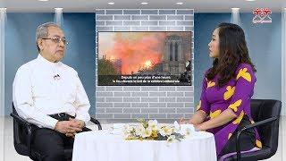 Sự kiện nhà thờ Đức Bà Paris bị cháy: Lm Inhaxiô Hồ Văn Xuân chia sẻ cảm xúc