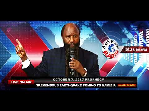 PROPHECY OF A TREMENDOUS EARTHQUAKE COMING TO NAMIBIA -  PROPHET DR. OWUOR