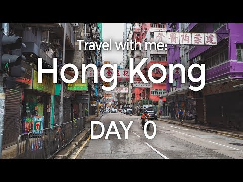 Travel With Me: Hong Kong, Day 0