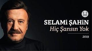 Selami Şahin - Hiç Şansın Yok (Official Audio) Resimi
