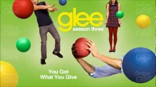 You Get What You Give - Glee [HD Full Studio]